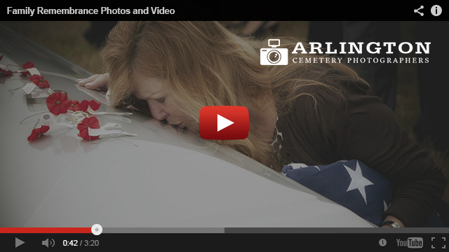 Arlington National Cemetery Family Remembrance Photos and Video